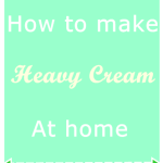 How to make heavy cream at home?