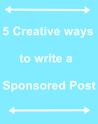 5 Creative ways to write a Sponsored Post