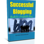 Successful Blogging-Guide to a Profitable Blog