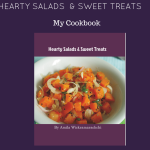 Hearty Salads & Sweet Treats-My Cookbook with Blurb is just out!