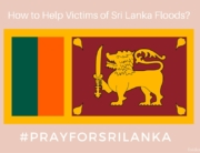 How can you help Victims of Sri Lanka Floods?