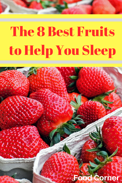 The 8 Best Fruits to Help You Sleep