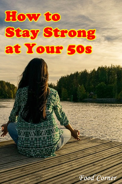 How to Stay Strong at Your 50s