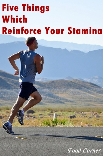 Five Things Which Reinforce Your Stamina