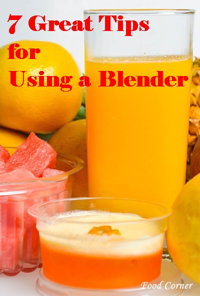 Great Tips for Using a Blender