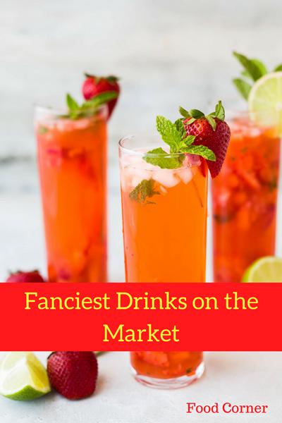 Fanciest drinks on the market