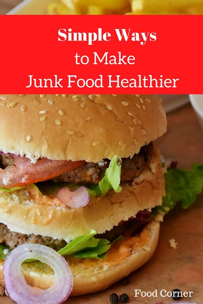 Simple Ways to Make Junk Food Healthier