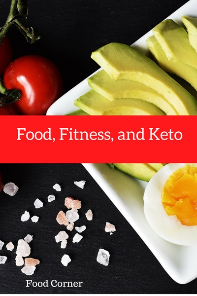 Food, Fitness, and Keto - How Can You Go Wrong?