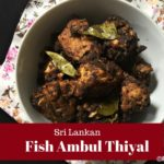 Sri Lankan Southern Style Fish Ambul Thiyal