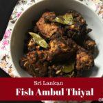 Sri Lankan Southern Style Fish Ambul Thiyal