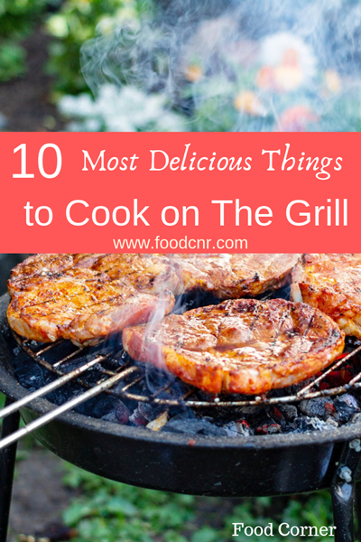 Delicious Things to Cook On The Grill