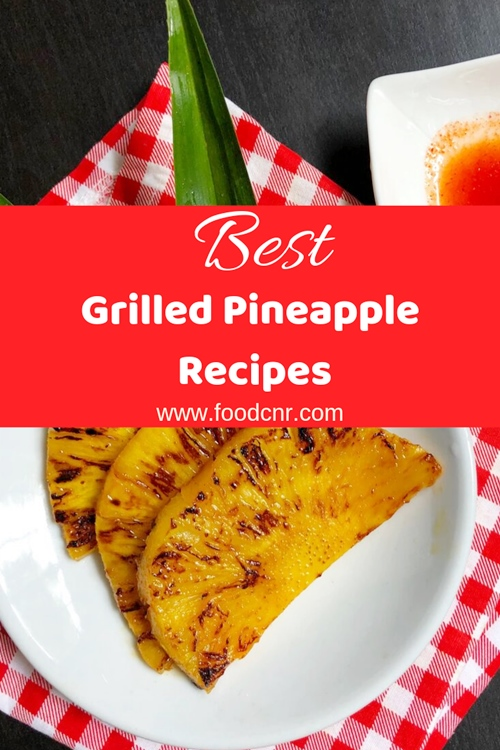 Best Grilled Pineapple Recipes