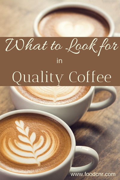 What to Look for in Quality Coffee